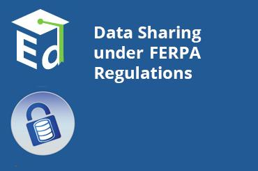 Watch Video: Data Sharing under FERPA Regulations - January 2012