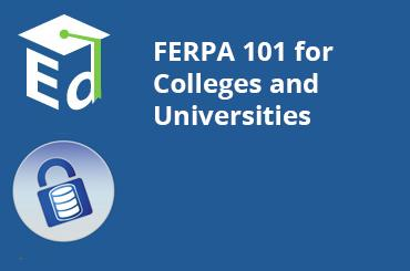 Watch Video: FERPA for Colleges and Universities - February 2012